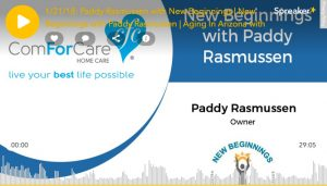 ComForCare live your best life possible with Paddy Rasmussen