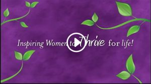 Inspiring Women to Thrive for life!